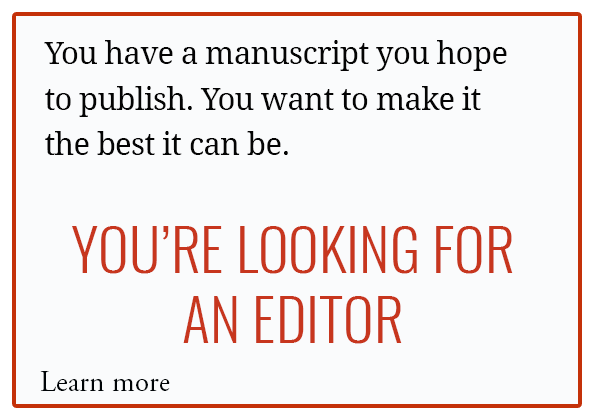 YOUL'RE LOOKING FOR AN EDITOR